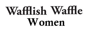 Wafflish Waffle Women